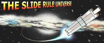 CLICK to visit the Slide Rule Universe